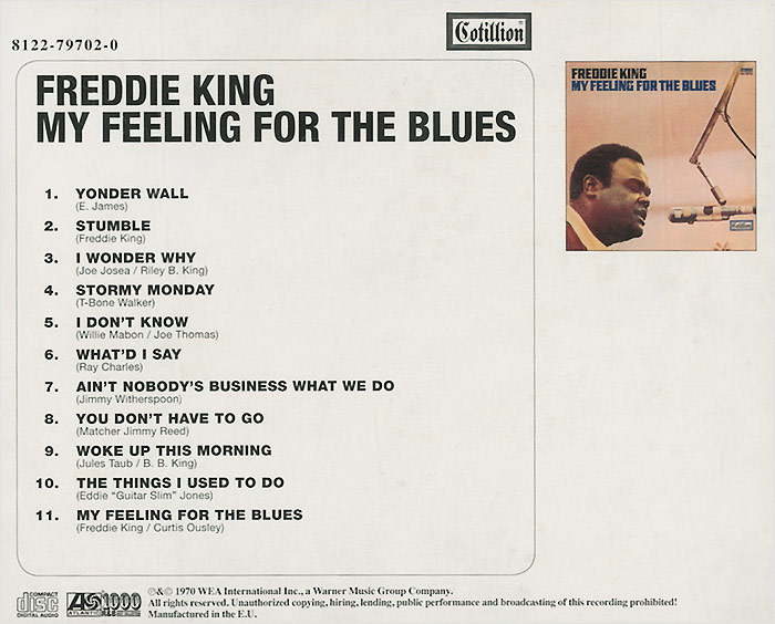 Freddie King.  My Feeling For The Blues Warner Music,Wea International Inc.