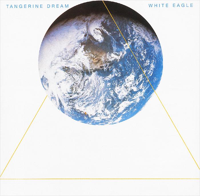 Tangerine Dream Tangerine Dream. White Eagle