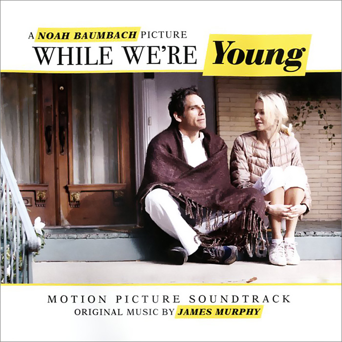 While We're Young. Motion Picture Soundtrack. Original Music By James Murphy james blunt milan