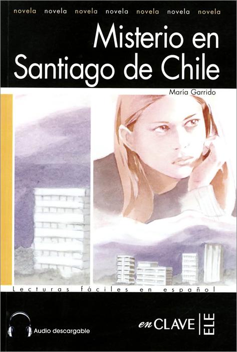 Misterio en Santiago de Chile: Nivel 1 la aventura de miguel littin clandestino en chile