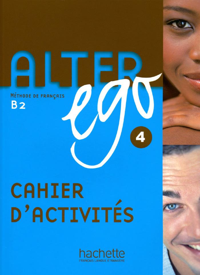 Alter ego 4: Methode de Francais: Cahier d'activite: Niveau B2