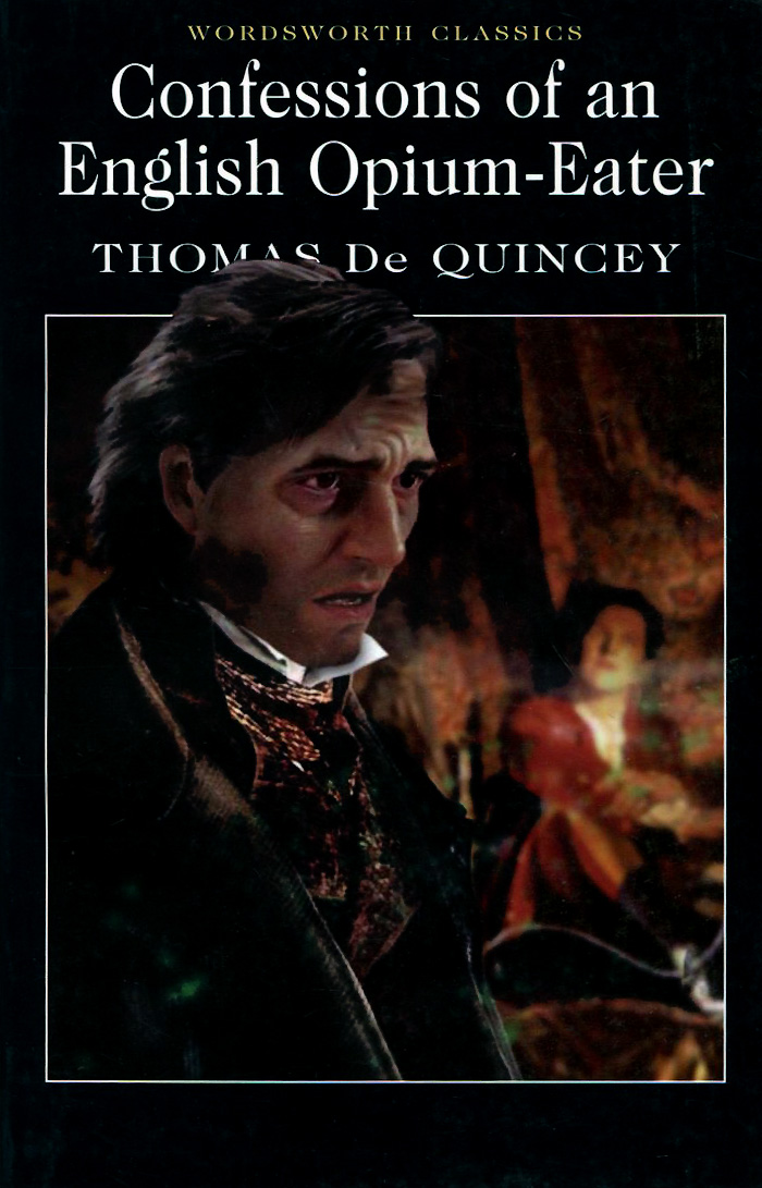 Confessions of an English Opium-Eater m e thomas confessions of a sociopath