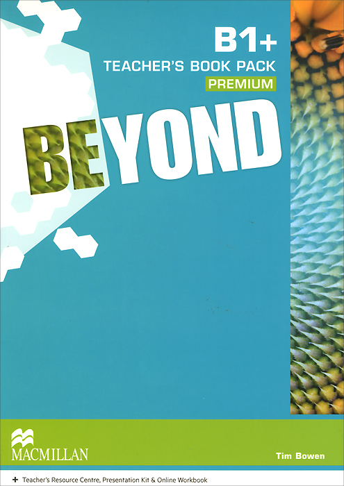 Beyond B1+ Teacher's Book Premium Pack (+ DVD, 3 CD) straight to advanced digital student s book premium pack internet access code card