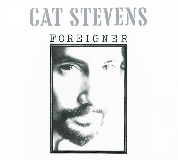 Cat Stevens. Foreigner