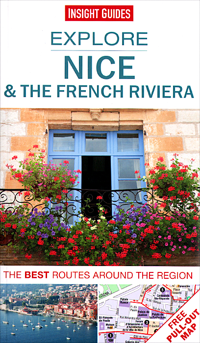 Insight Guides: Explore Nice & the French Riviera (+ Map) the nice and the good
