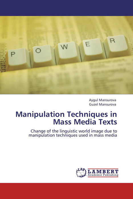 Manipulation Techniques in Mass Media Texts doug young the party line how the media dictates public opinion in modern china