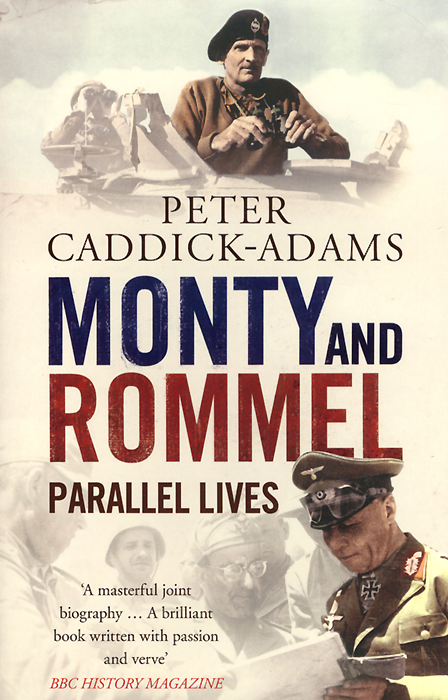 Monty and Rommel: Parallel Lives david cottrell the first two rules of leadership