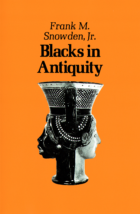 Blacks in Antiquity: Ethiopians in the Greco-Roman Experience william v harris dreams and experience in classical antiquity