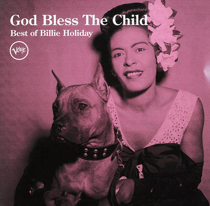 Билли Холидей Billie Holiday. God Bless The Child Best Of Billie Holiday дж холидей j holiday back of my lac