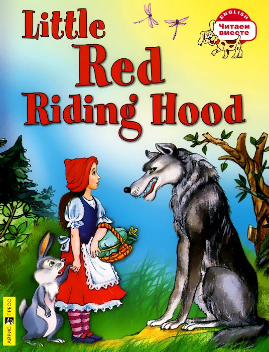 Little Red Riding Hood / Красная Шапочка