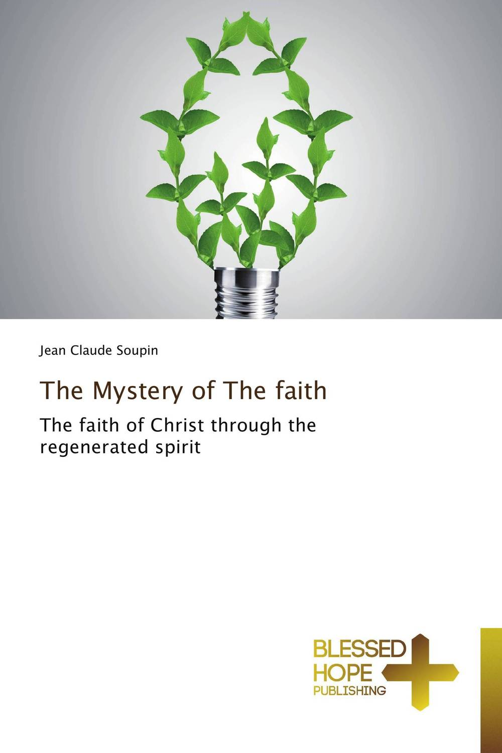 The Mystery of The faith change your mind change your life