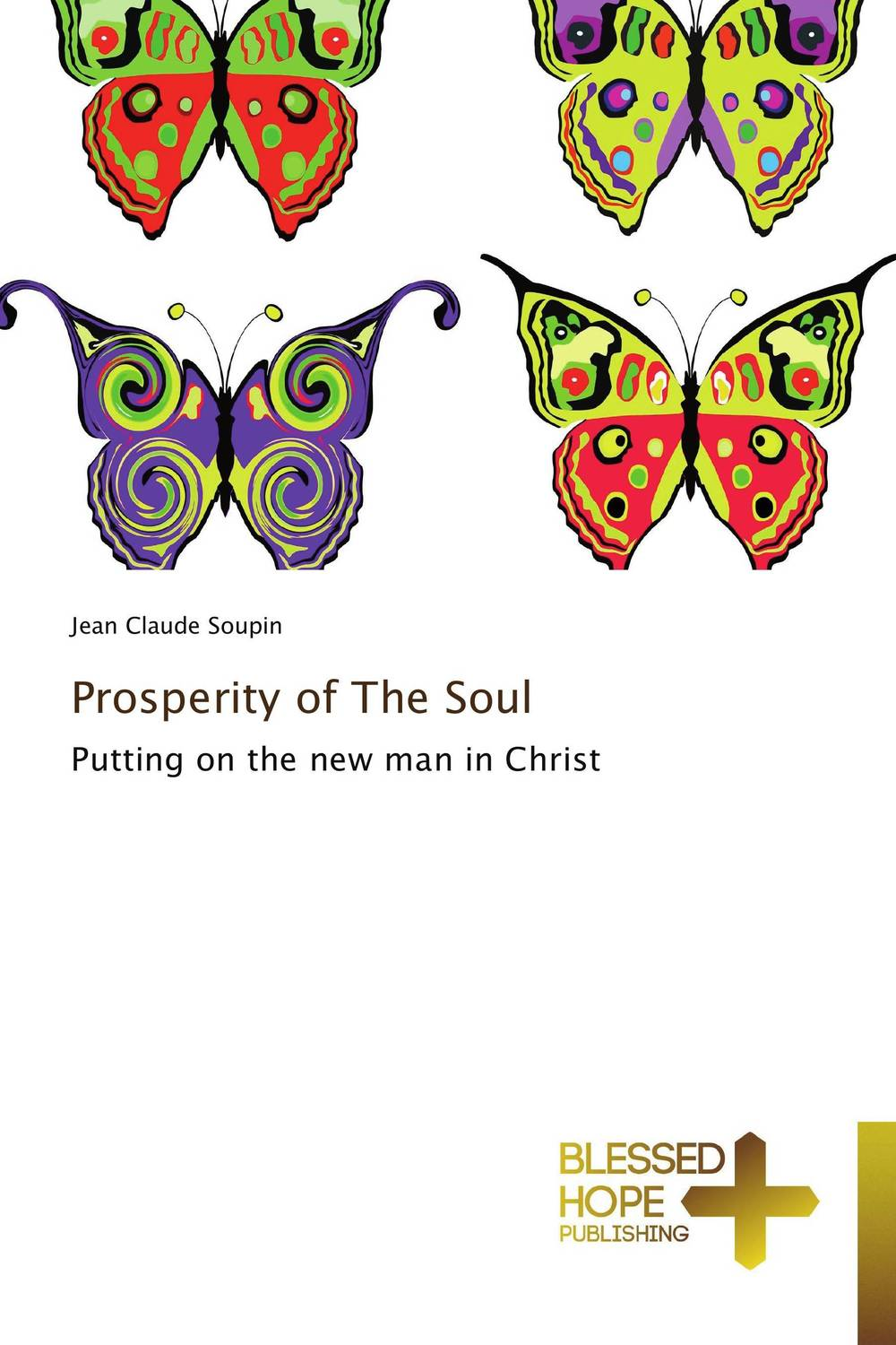Prosperity of The Soul j newell philip a new harmony the spirit the earth and the human soul