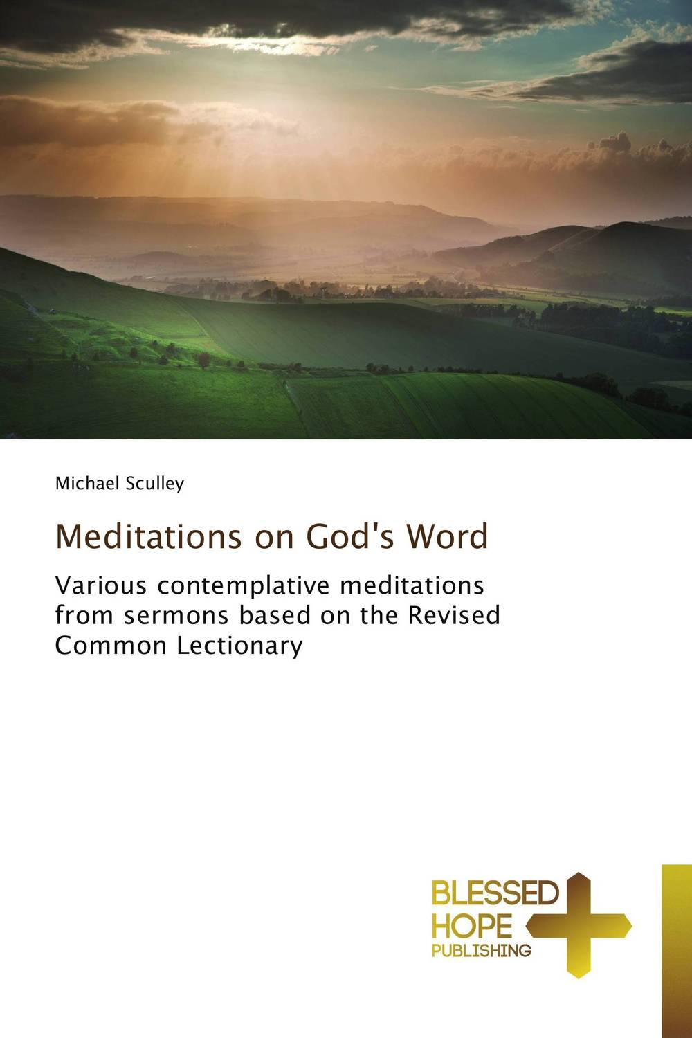 Meditations on God's Word sola scriptura benedict xvi s theology of the word of god