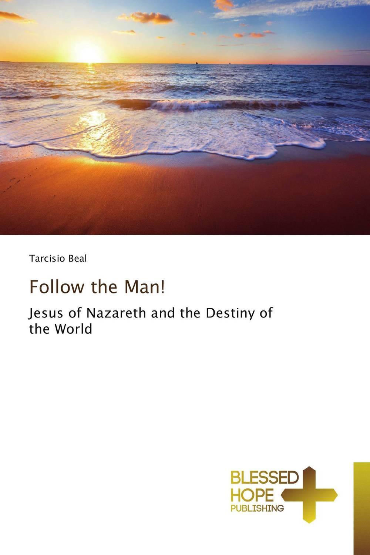 Follow the Man! follow the man