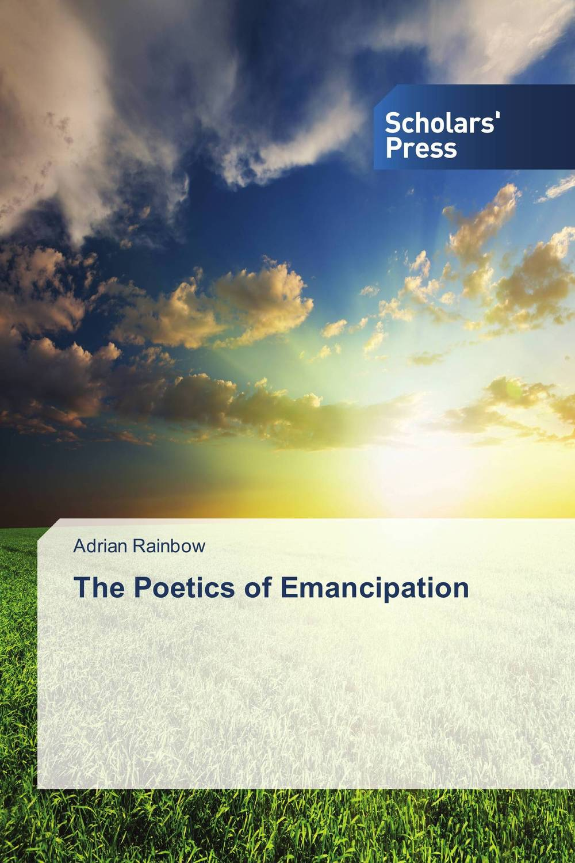 "The Poetics of Emancipation freedom a documentary history of emancipation 1861a€""1867 2 volume set"