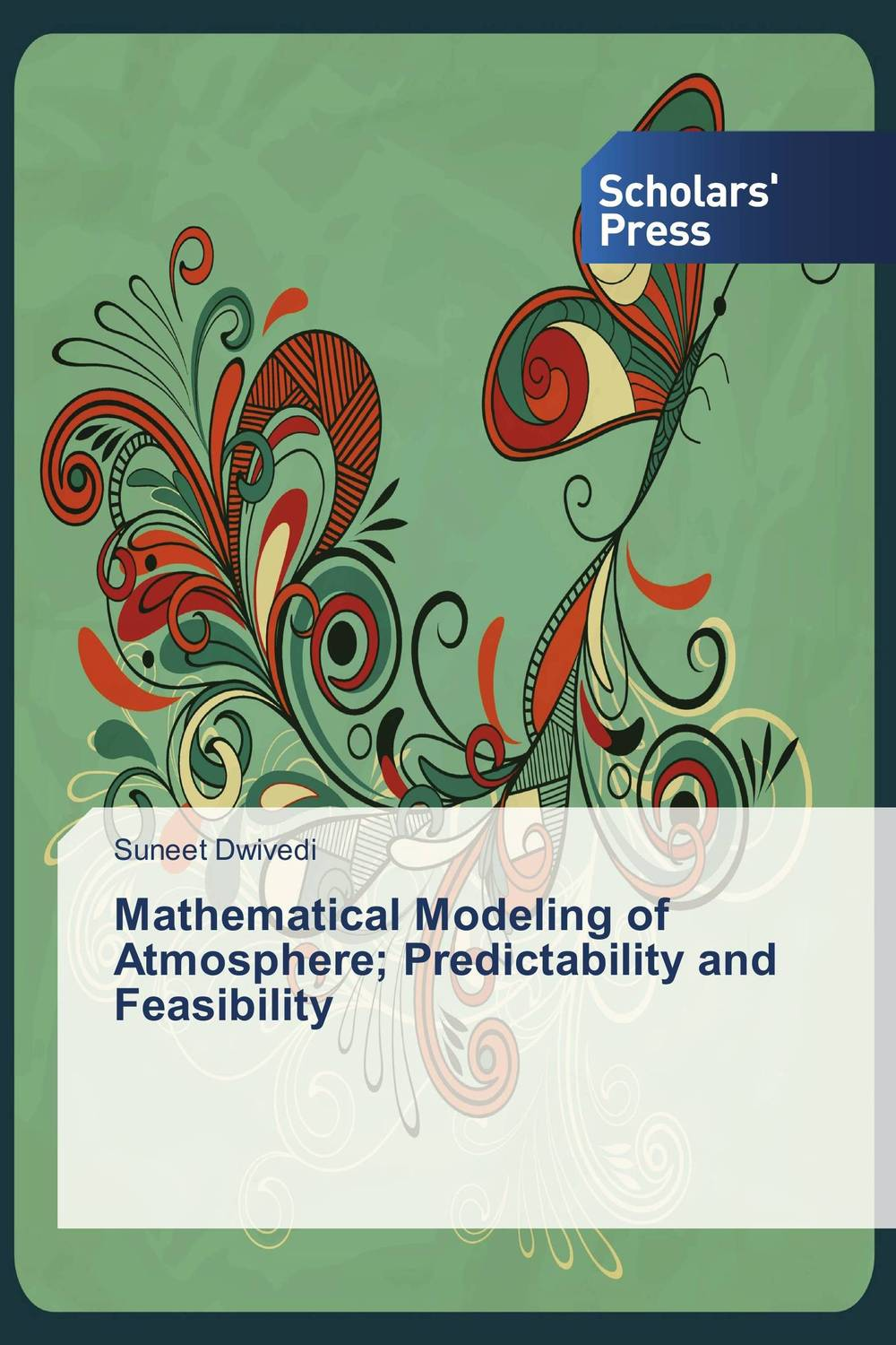 Mathematical Modeling of Atmosphere; Predictability and Feasibility
