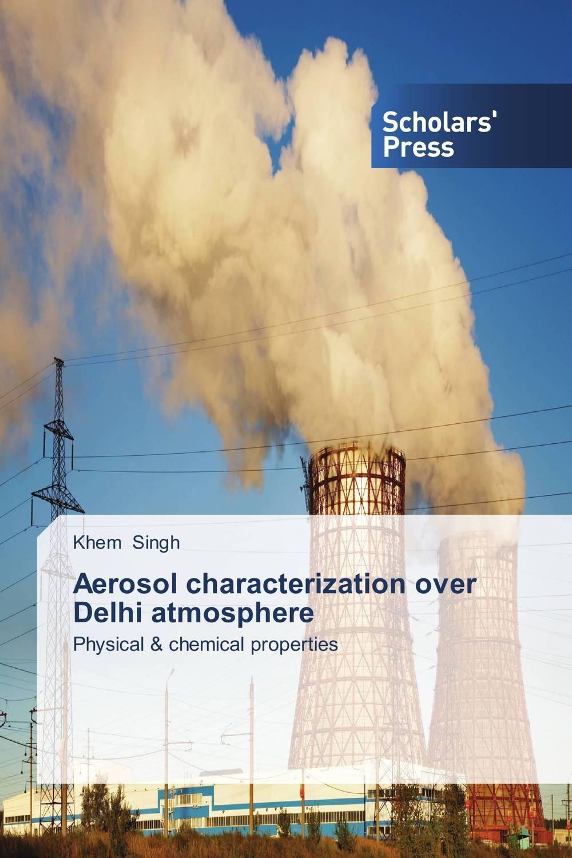 Aerosol characterization over Delhi atmosphere sanat kumar das and achuthan jayaraman atmospheric radiative forcing