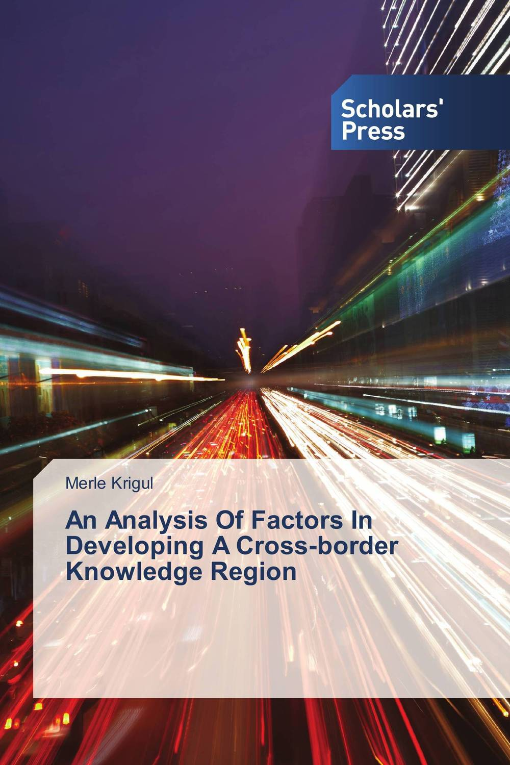 An Analysis Of Factors In Developing A Cross-border Knowledge Region laurens j van mourik the process of cross border entrepreneurship