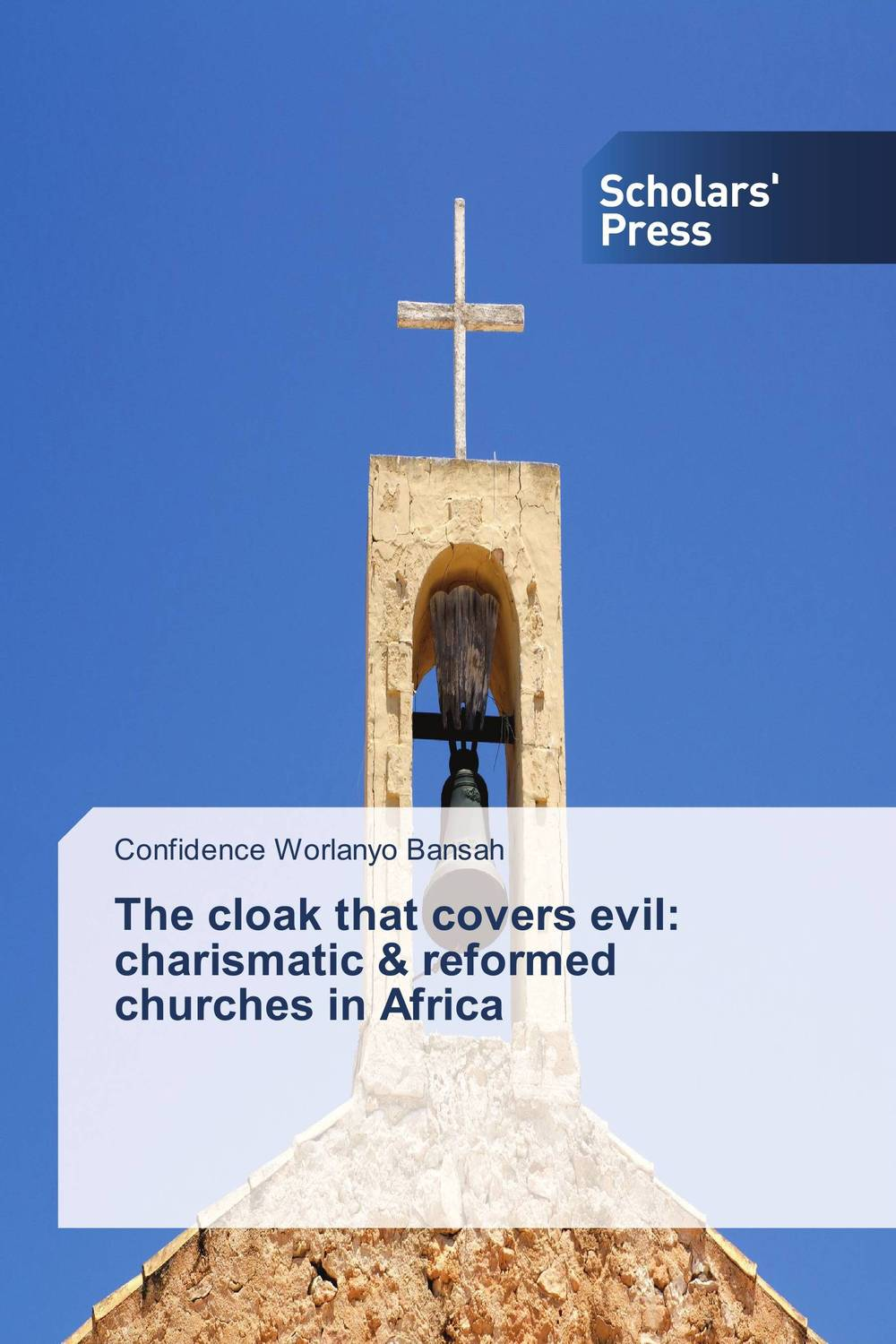 The cloak that covers evil: charismatic & reformed churches in Africa how to read churches
