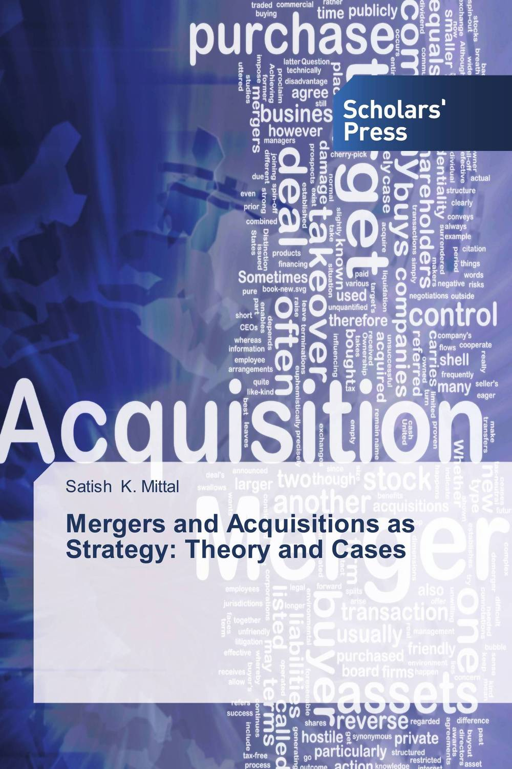 Mergers and Acquisitions as Strategy: Theory and Cases the corporate mergers