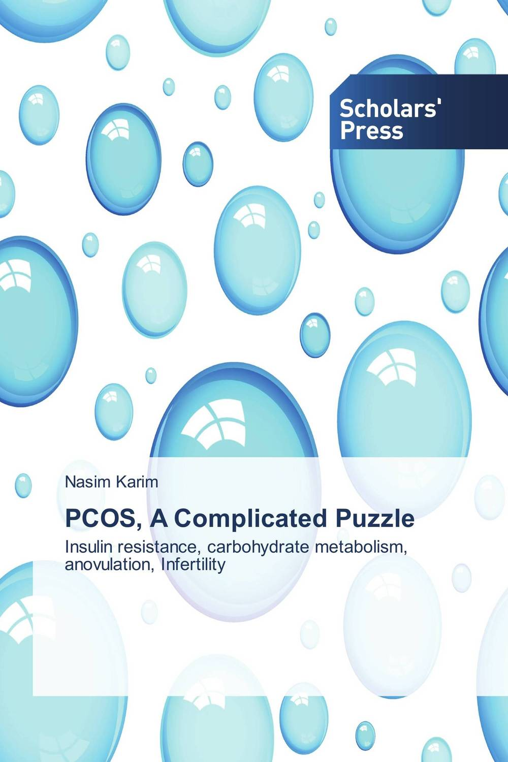PCOS, A Complicated Puzzle eltayeb tayrab a alhafiz khattab and a latief ashmaig follicular fluid of women with polycystic ovary syndrome