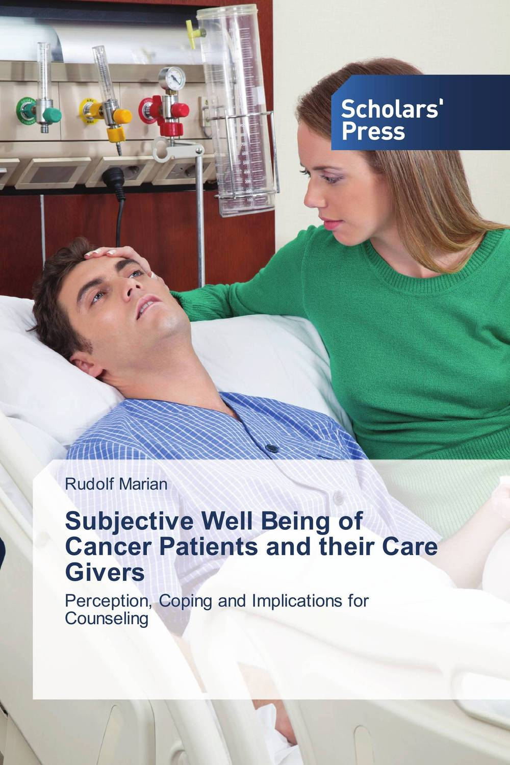 Subjective Well Being of Cancer Patients and their Care Givers belief in a just world and subjective well being