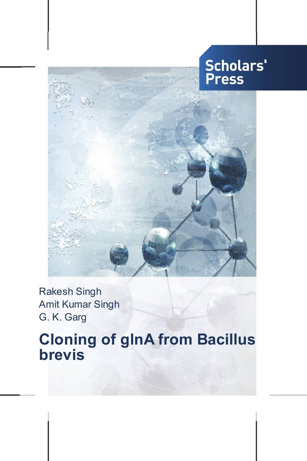 Cloning of glnA from Bacillus brevis rakesh singh amit kumar singh and g k garg cloning of glna from bacillus brevis
