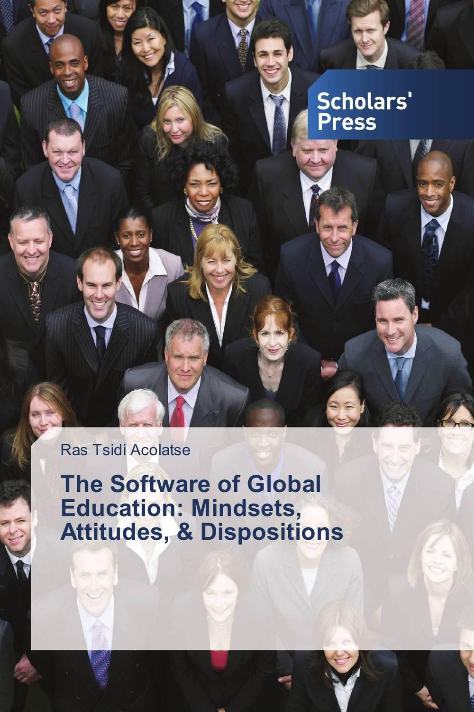 The Software of Global Education: Mindsets, Attitudes, & Dispositions демисезонные ботинки ecco 660624 14 01001