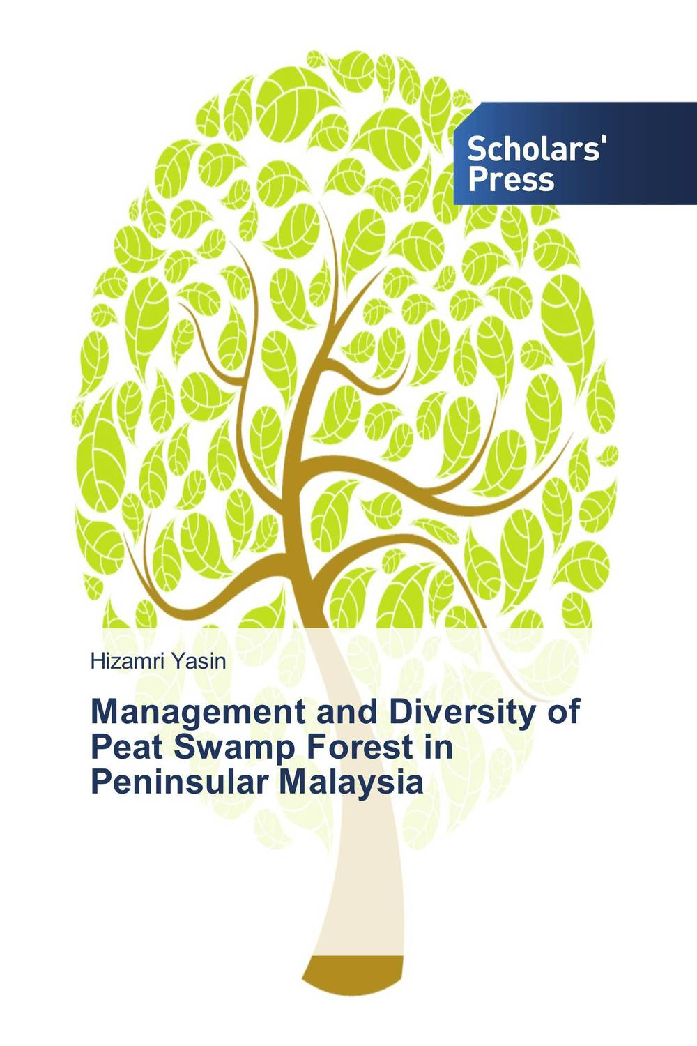 Management and Diversity of Peat Swamp Forest in Peninsular Malaysia conflicts in forest resources usage and management
