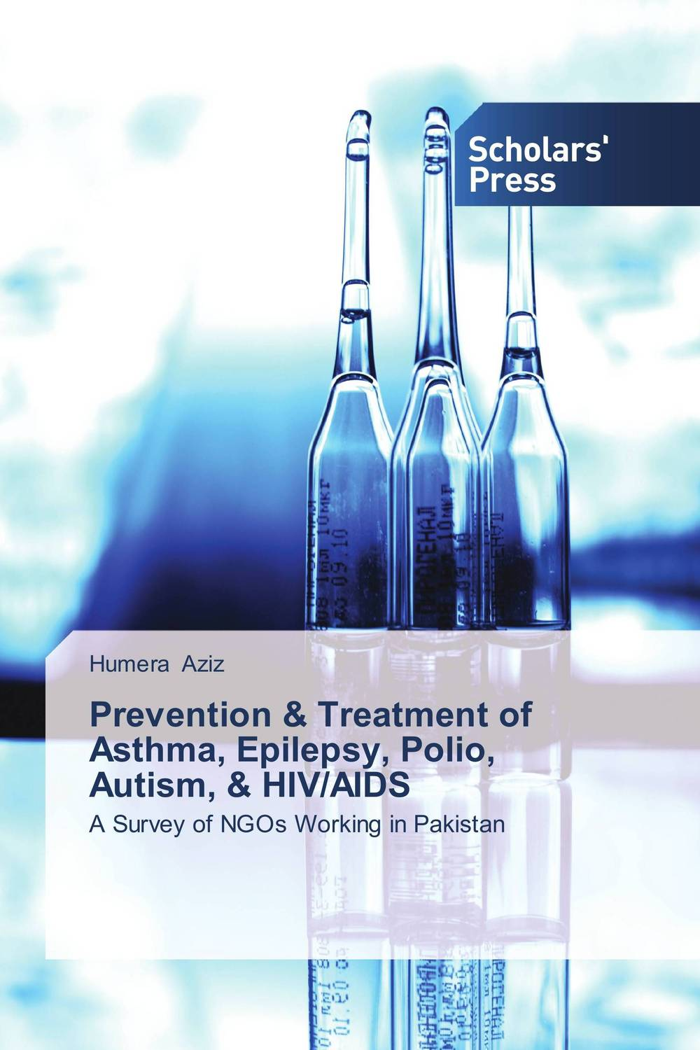 Prevention & Treatment of Asthma, Epilepsy, Polio, Autism, & HIV/AIDS ranju bansal rakesh yadav and gulshan kumar asthma molecular basis and treatment approaches