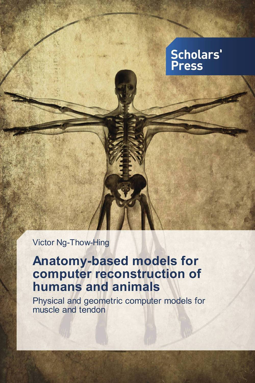 Anatomy-based models for computer reconstruction of humans and animals anatomy based models for computer reconstruction of humans and animals