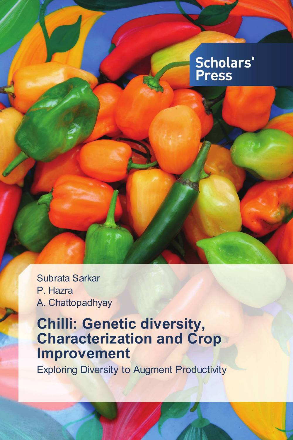 Chilli: Genetic diversity, Characterization and Crop Improvement purnima sareen sundeep kumar and rakesh singh molecular and pathological characterization of slow rusting in wheat