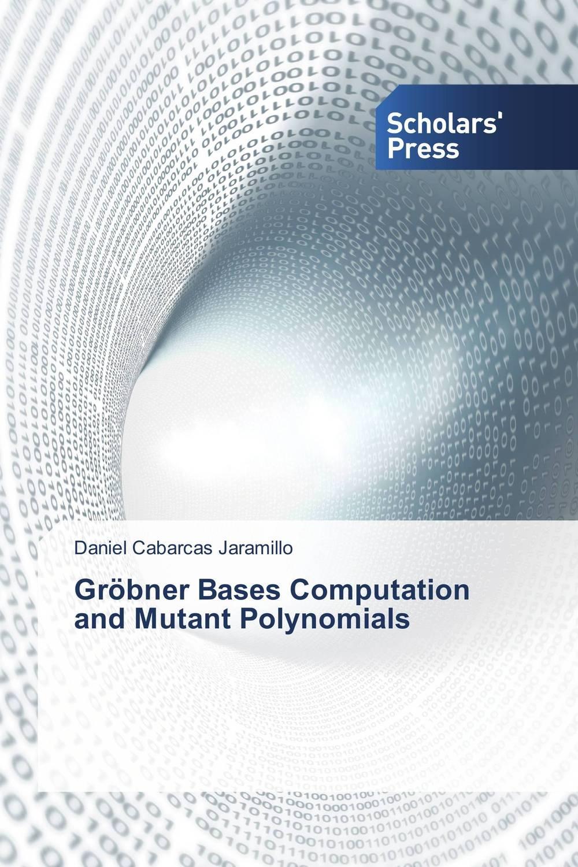 Grobner Bases Computation and Mutant Polynomials basics of automata languages and computation
