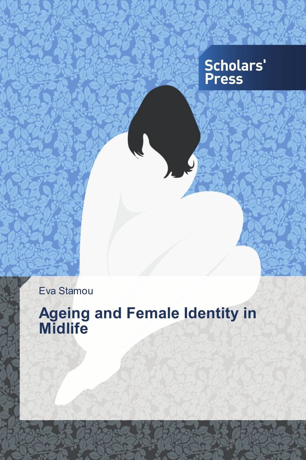 Ageing and Female Identity in Midlife midlife madness or menopause