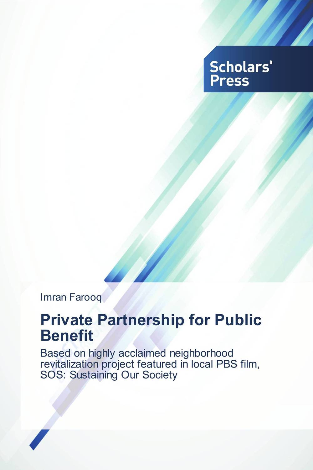 Private Partnership for Public Benefit for their mutual benefit