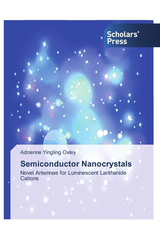 Semiconductor Nanocrystals ligia gheorghita passivation kinetics at semiconductor interfaces