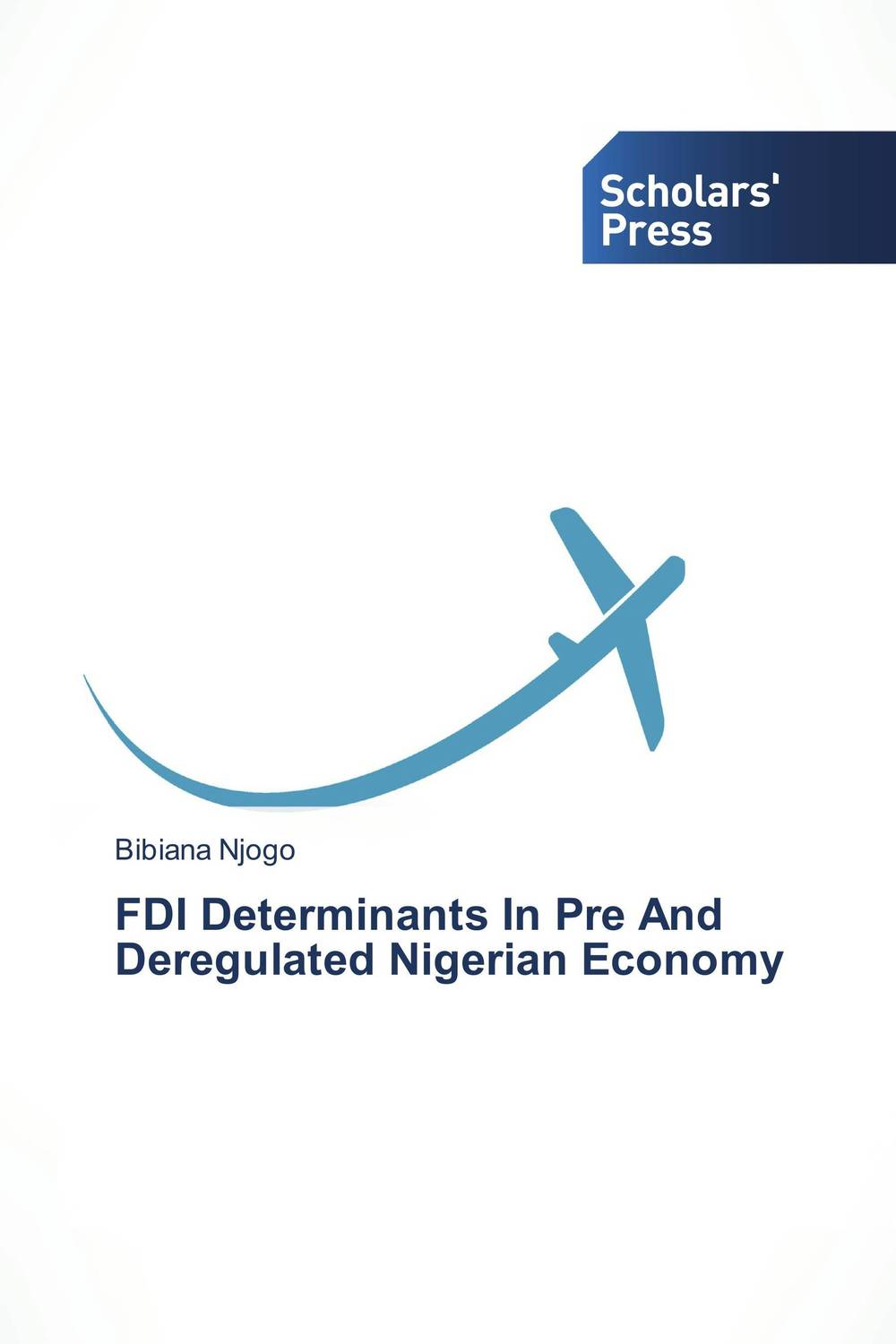 FDI Determinants In Pre And Deregulated Nigerian Economy bibiana njogo fdi determinants in pre and deregulated nigerian economy