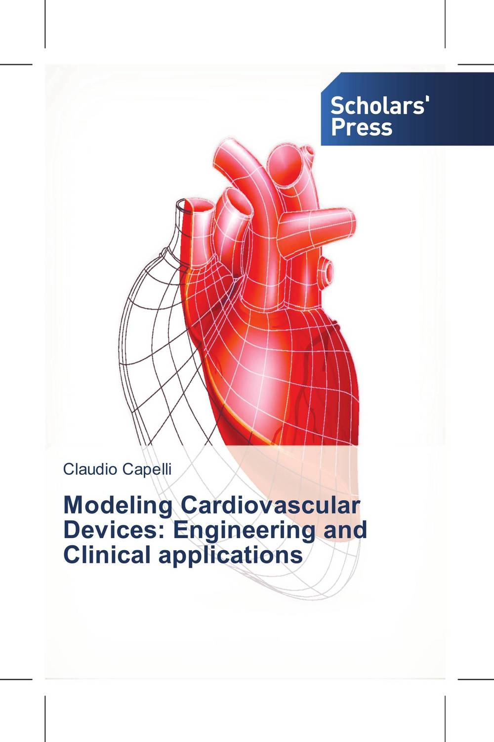 Modeling Cardiovascular Devices: Engineering and Clinical applications atamjit singh pal paramjit kaur khinda and amarjit singh gill local drug delivery from concept to clinical applications