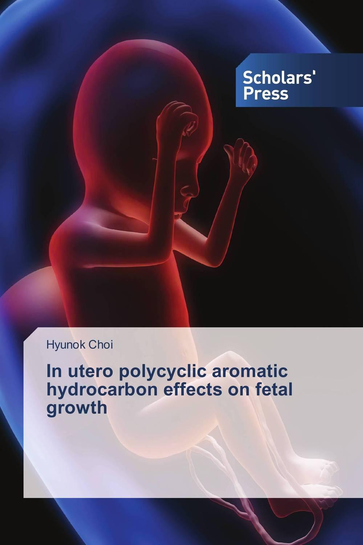 In utero polycyclic aromatic hydrocarbon effects on fetal growth benzo a pyrene bap degradation by bacillus subtilis bmt4i mtcc 9447