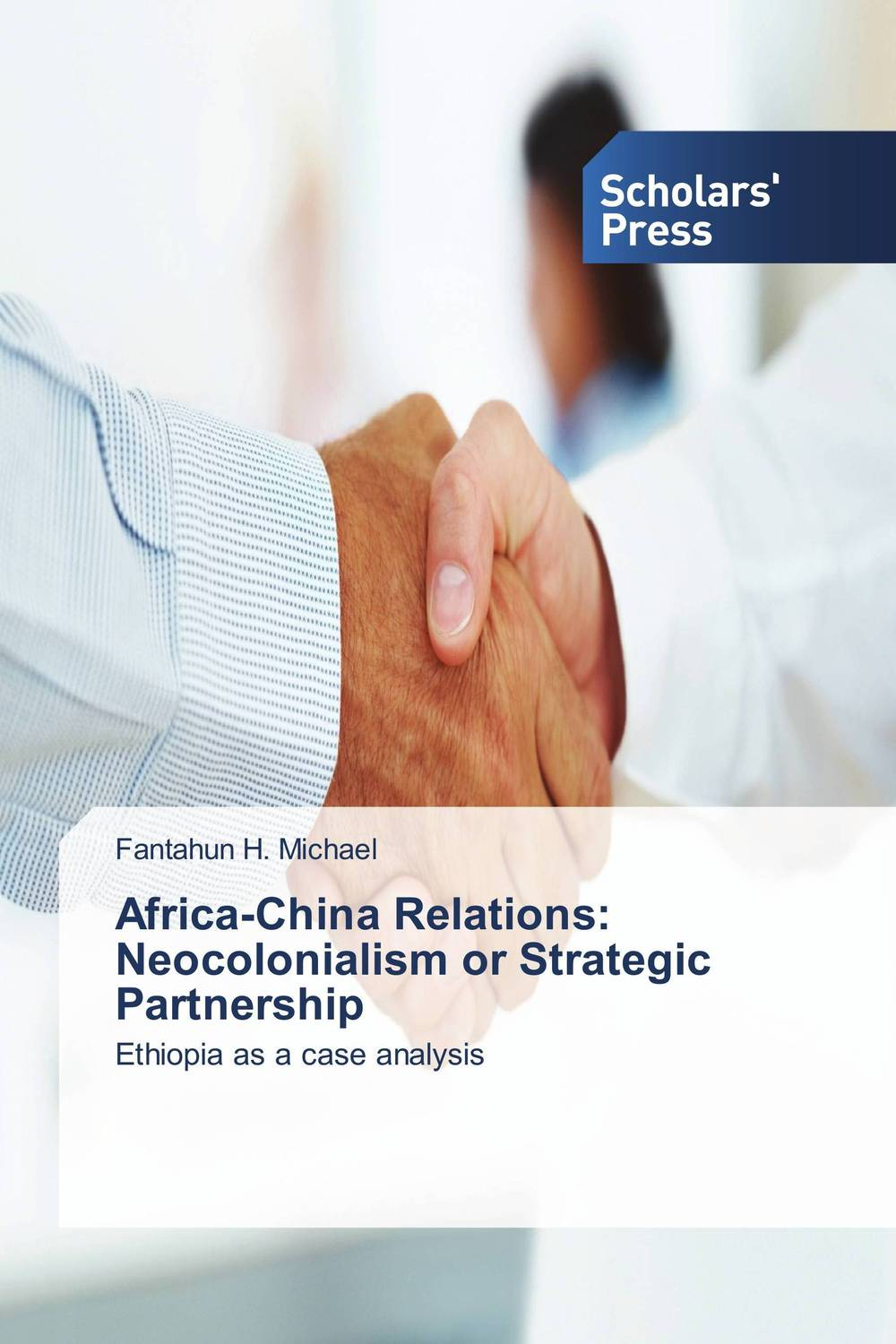 Africa-China Relations: Neocolonialism or Strategic Partnership china india relations and implications for pakistan