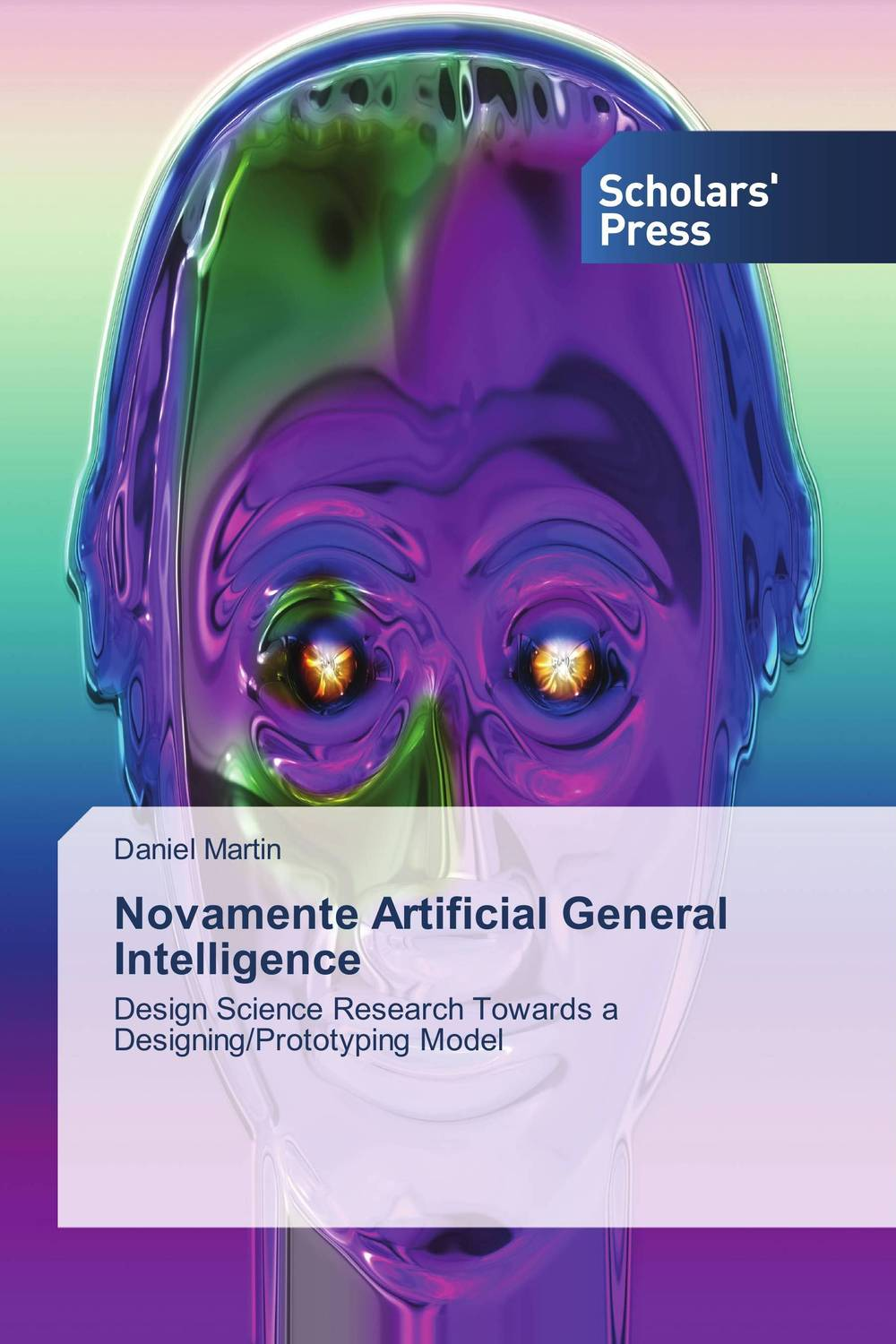 Novamente Artificial General Intelligence marc vollenweider mind machine a decision model for optimizing and implementing analytics