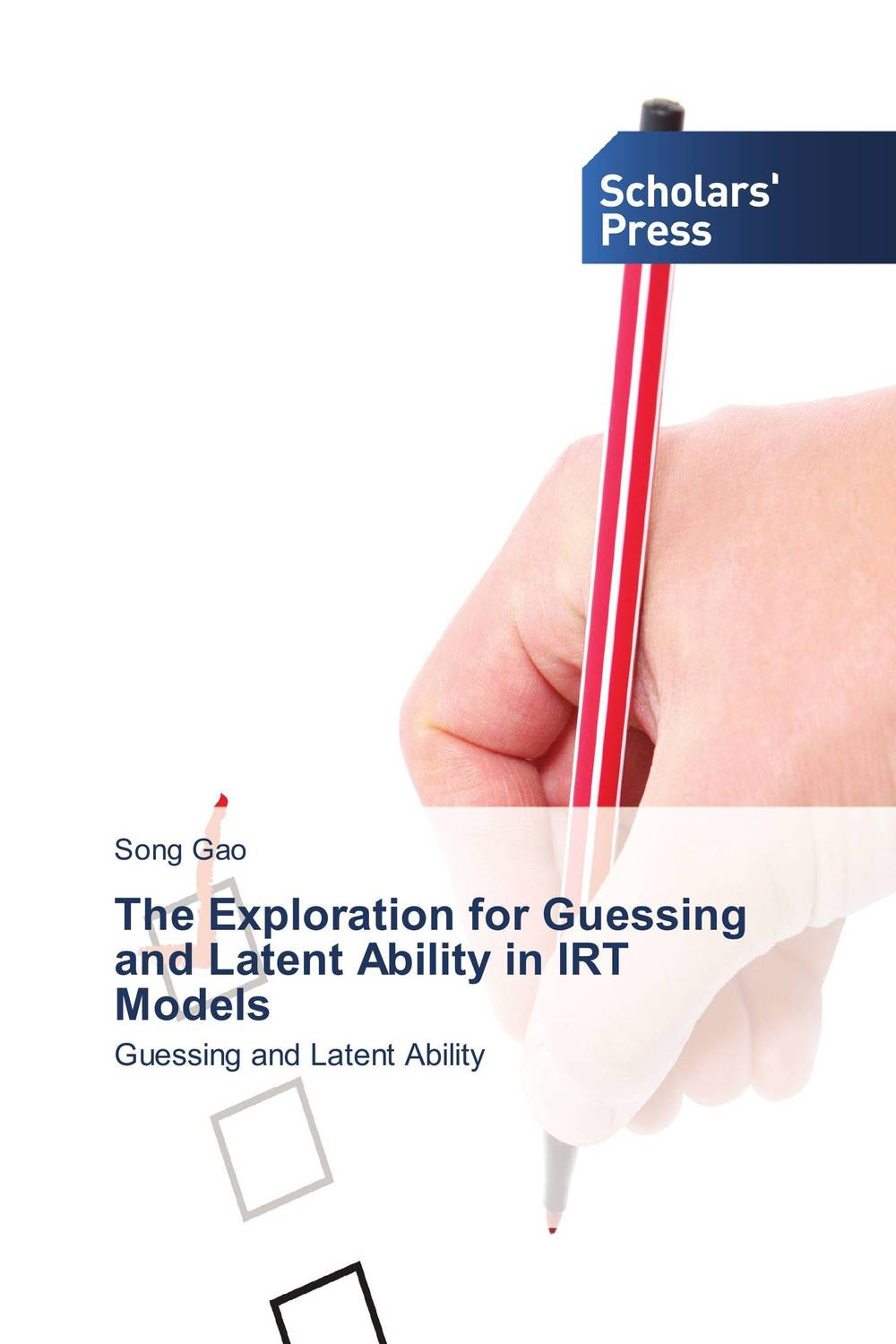 The Exploration for Guessing and Latent Ability in IRT Models keith holdaway harness oil and gas big data with analytics optimize exploration and production with data driven models