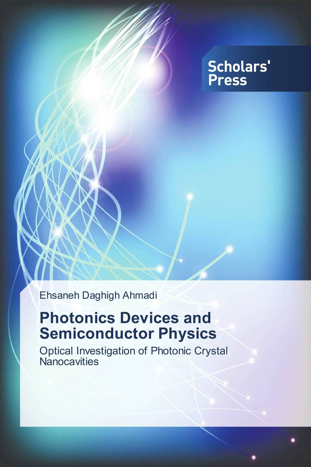 Photonics Devices and Semiconductor Physics mohamed henini handbook of self assembled semiconductor nanostructures for novel devices in photonics and electronics