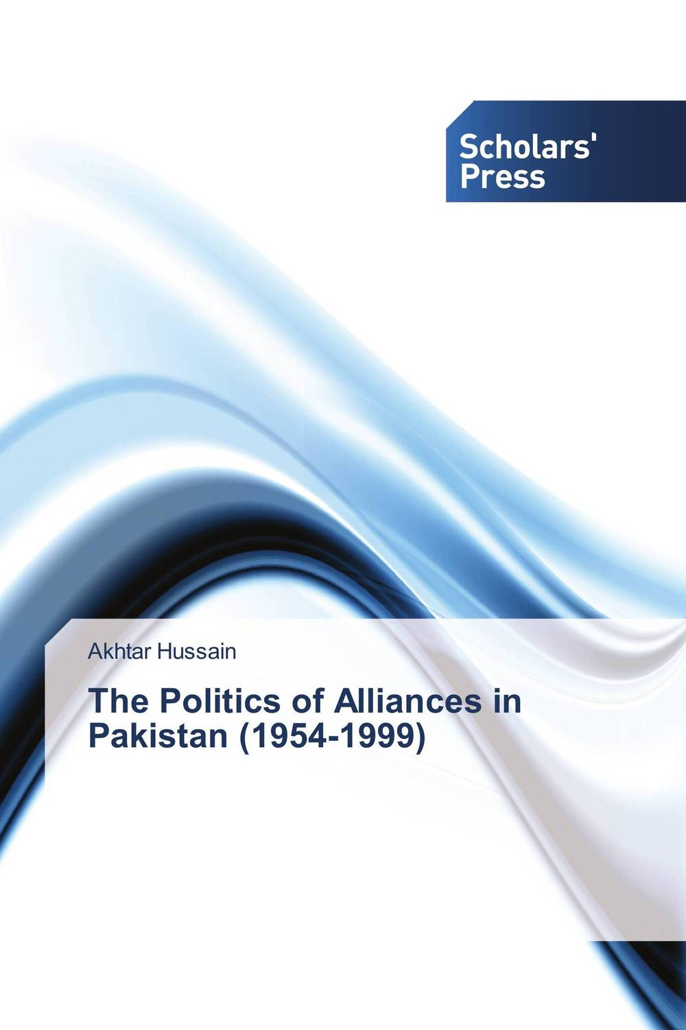 The Politics of Alliances in Pakistan (1954-1999) strict democracy burning the bridges in politics
