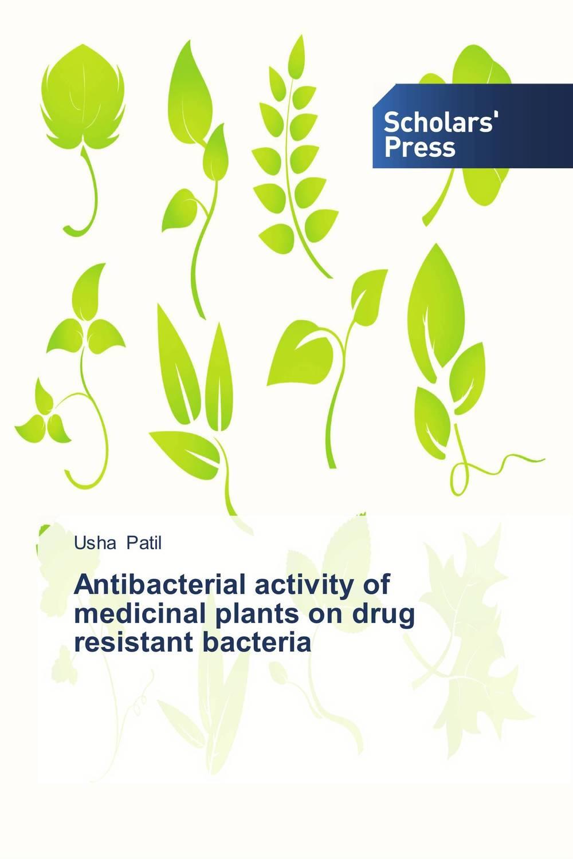 Antibacterial activity of medicinal plants on drug resistant bacteria