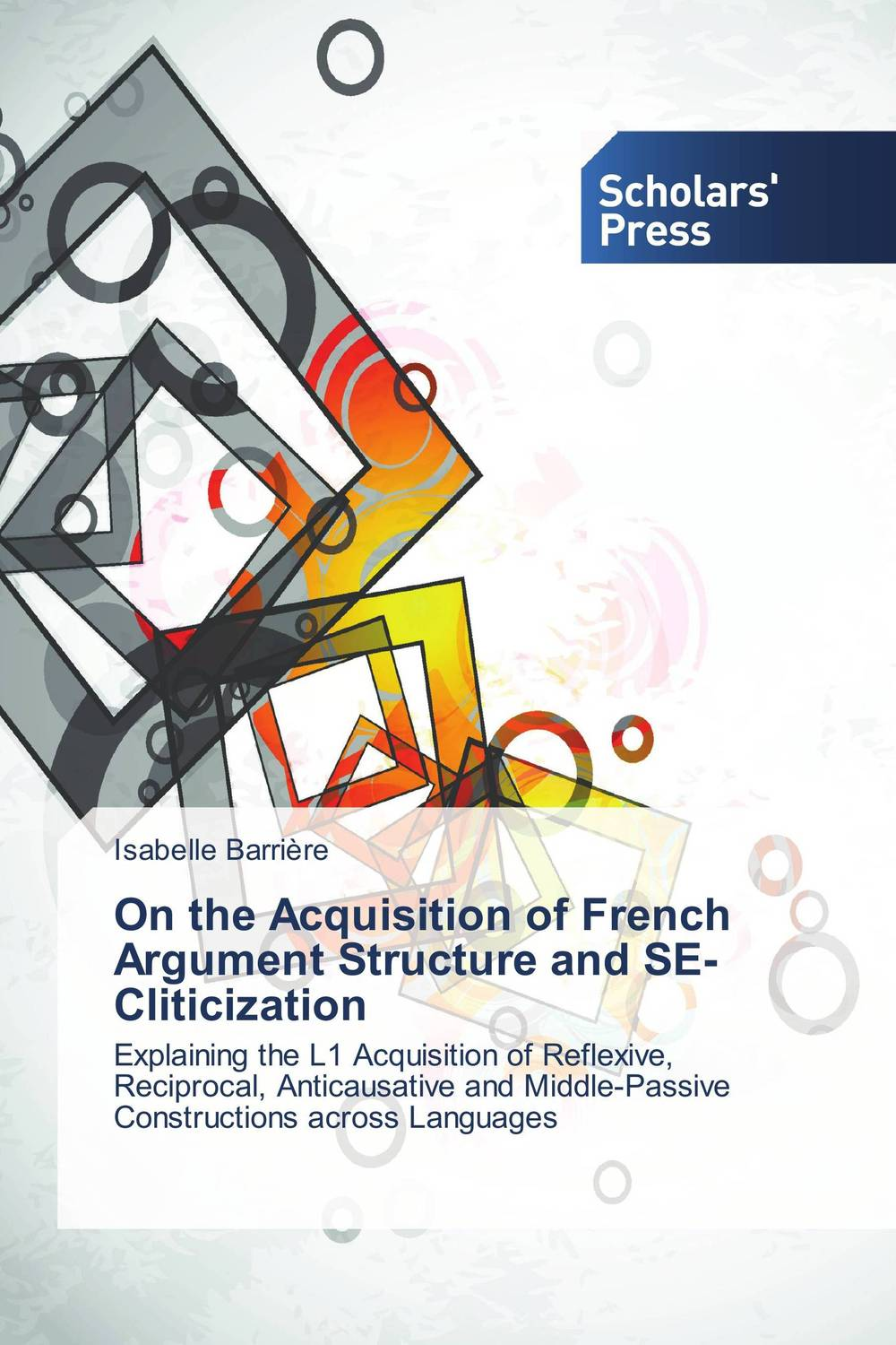 On the Acquisition of French Argument Structure and SE-Cliticization