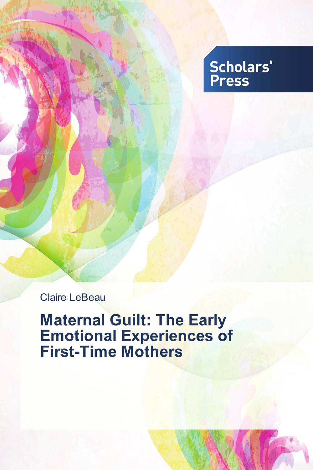Maternal Guilt: The Early Emotional Experiences of First-Time Mothers breaching the guilt taboo