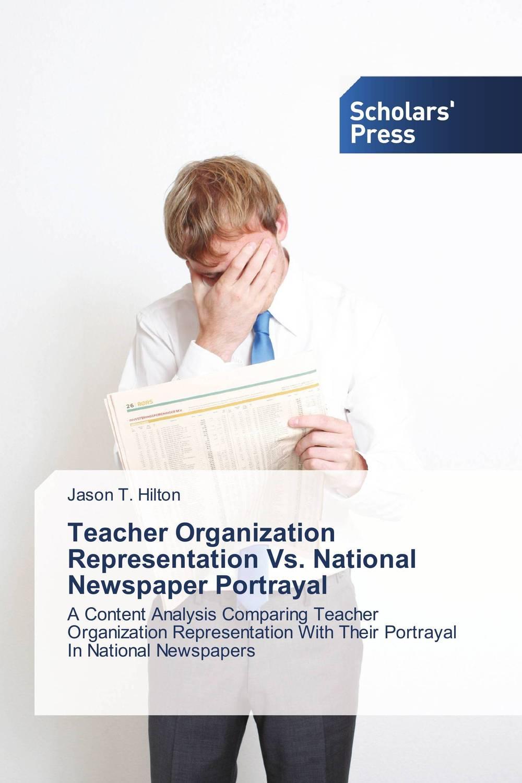 Teacher Organization Representation Vs. National Newspaper Portrayal antonaros s the teacher s basic tools the teacher as manager