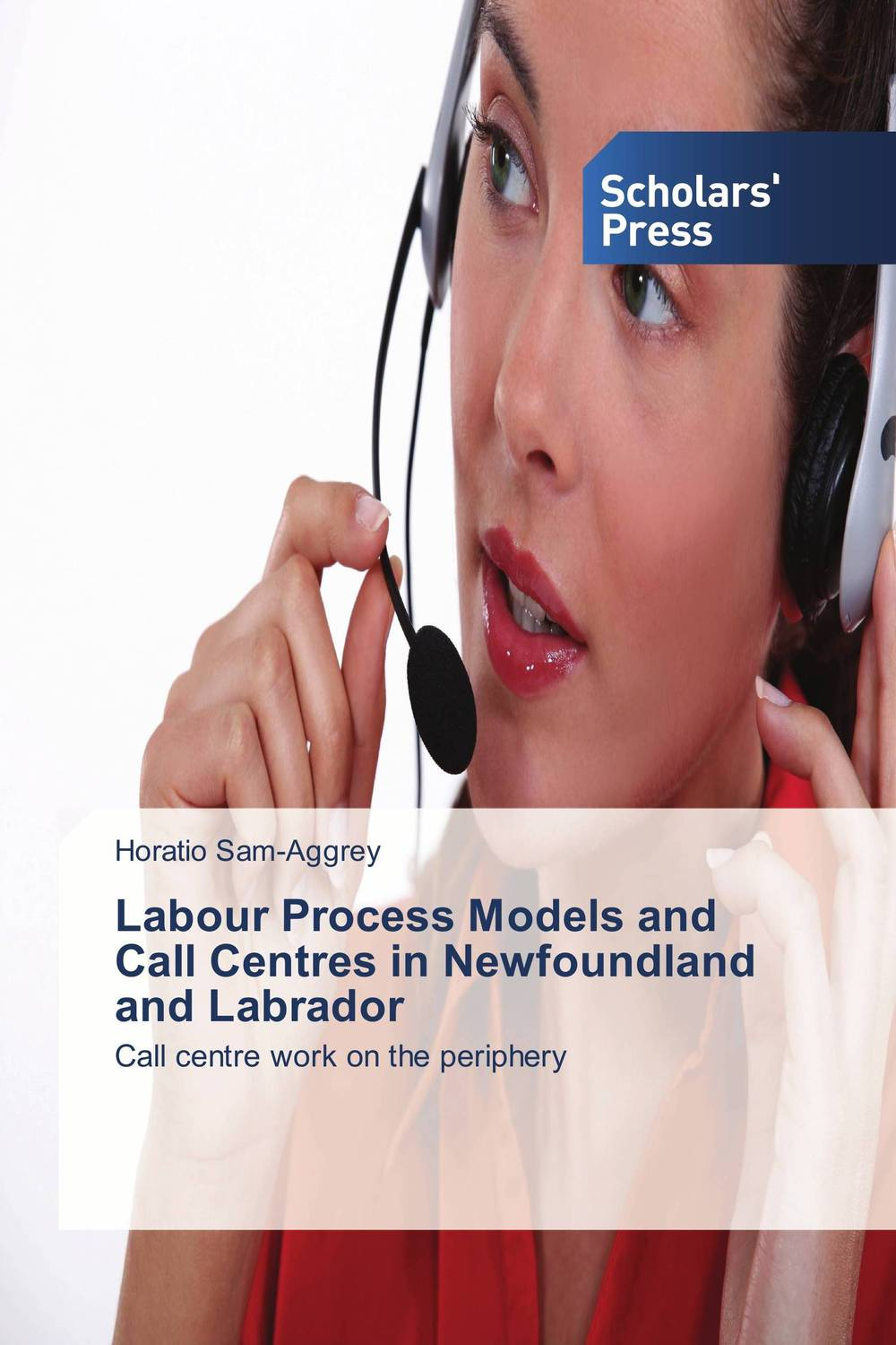 Labour Process Models and Call Centres in Newfoundland and Labrador ewa przyborowska child labour and demographic transition in thailand