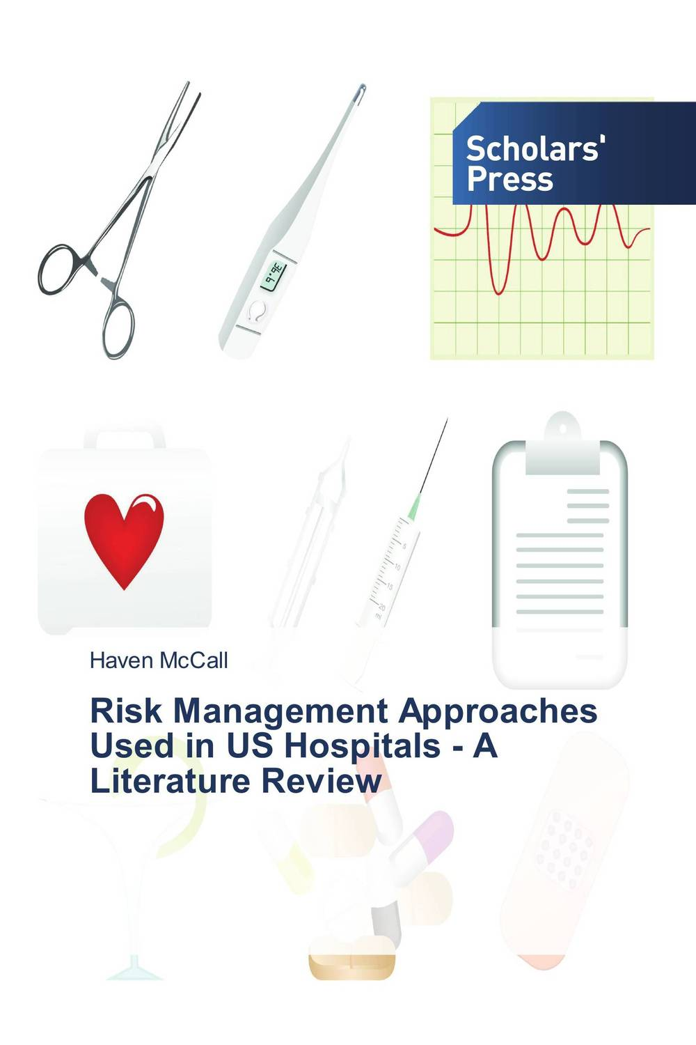 Risk Management Approaches Used in US Hospitals - A Literature Review credit risk management practices